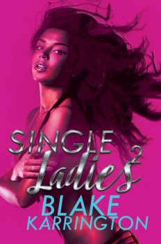 Single Ladies 2, Blake Karrington