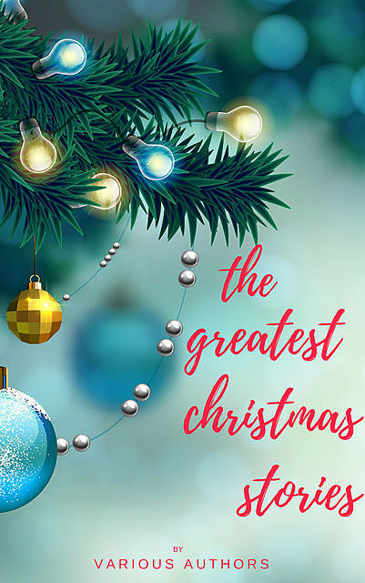 The Greatest Christmas Stories, Various Authors