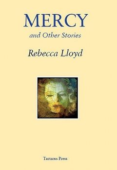Mercy and Other Stories, Rebecca Lloyd