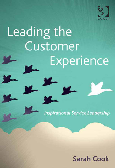 Leading the Customer Experience, Ms Sarah Cook