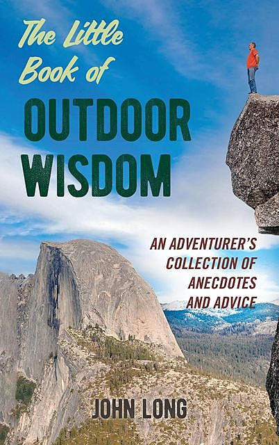 The Little Book of Outdoor Wisdom, John Long