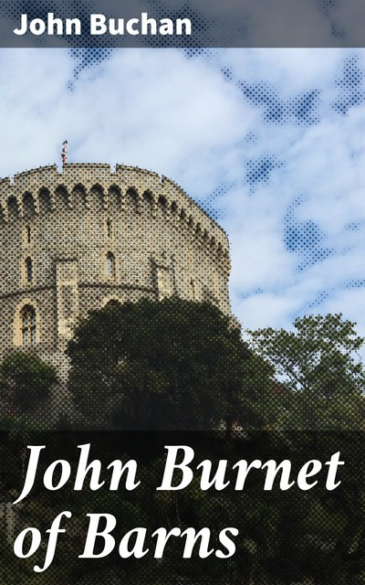 John Burnet of Barns, John Buchan