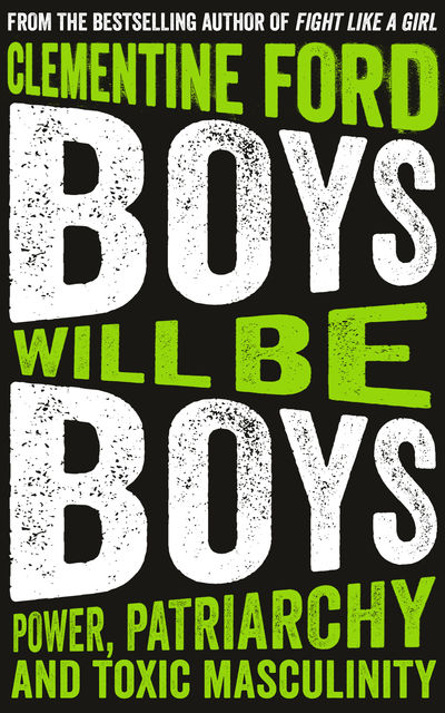 Boys Will Be Boys, Clementine Ford