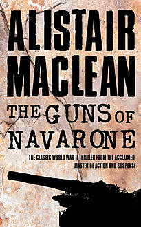 The Guns of Navarone, Alistair MacLean