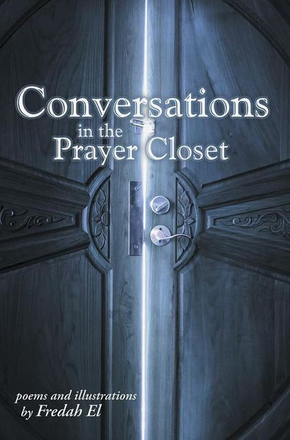 Conversations In the Prayer Closet, Fredah El