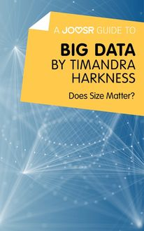 A Joosr Guide to… Big Data by Timandra Harkness, Joosr