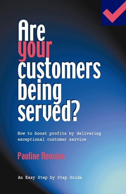 Are Your Customers Being Served?, Pauline Rowson