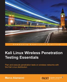Kali Linux Wireless Penetration Testing Essentials, Marco Alamanni