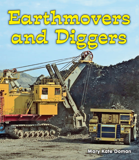 Earthmovers and Diggers, Mary Kate Doman