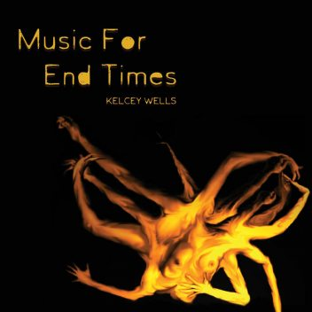 Music for End Times, Kelcey Wells