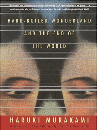 Hard-boiled Wonderland & the End of the World, Haruki Murakami