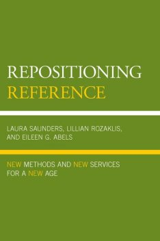Repositioning Reference, Eileen G. Abels, Laura Saunders, Lillian Rozaklis
