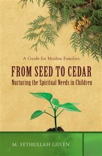 From Seed to Cedar, Fethullah Gulen
