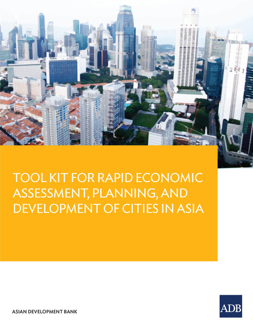 Tool Kit Guide for Rapid Economic Assessment, Planning, and Development of Cities in Asia, Brian Roberts