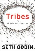 Tribes: We Need You to Lead Us, Seth Godin