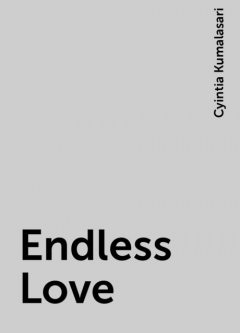 Endless Love, Cyintia Kumalasari