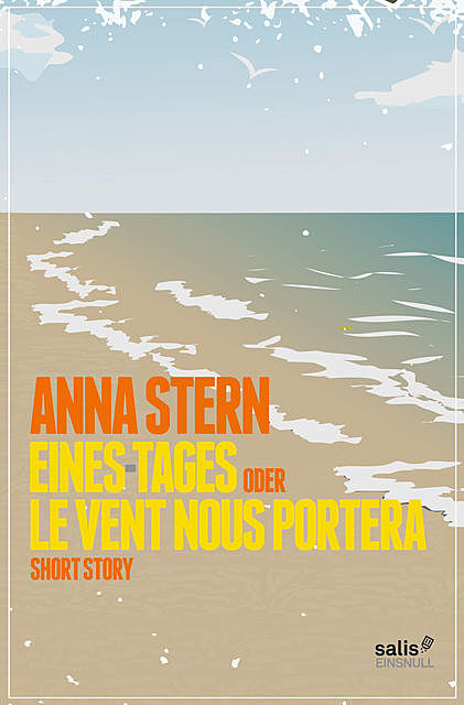 Eines Tages oder Le vent nous portera, Anna Stern