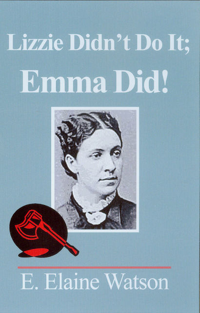 Lizzie Didn't Do It; Emma Did, E. Elaine Watson
