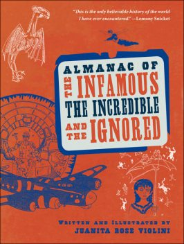 Almanac of the Infamous, the Incredible, and the Ignored, Juanita Rose Violini