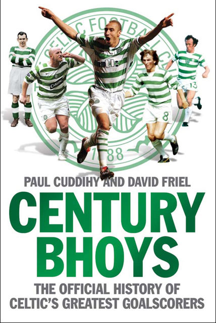 The Century Bhoys, David Friel, Paul Cuddihy
