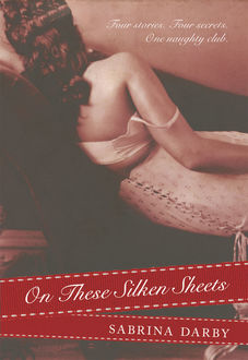 On These Silken Sheets, Sabrina Darby