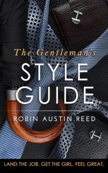 The Gentleman's Style Guide, Robin Austin Reed