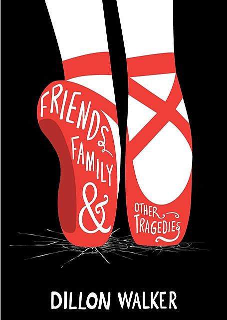 Friends, Family, And Other Tragedies, Walker Dillon