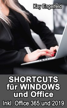 Shortcuts für Windows und Office, Kay Engelfeld