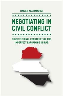 Negotiating in Civil Conflict, Haider Ala Hamoudi