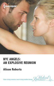 NYC Angels: An Explosive Reunion, Alison Roberts