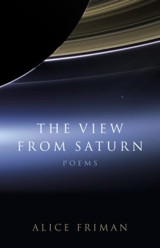 The View from Saturn, Alice Friman