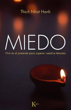 Miedo, Thich Nhat Hanh
