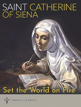 Set the World on Fire, Paraclete Press