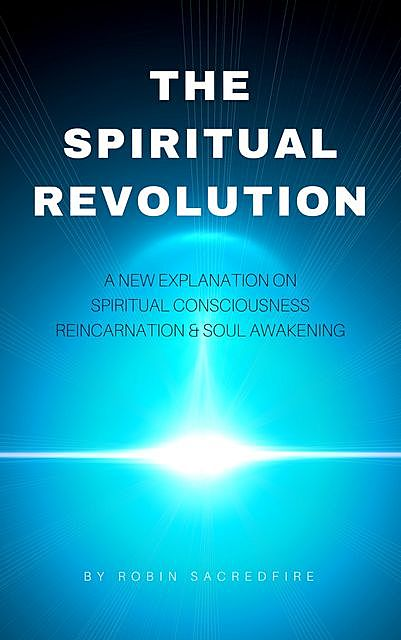 The Spiritual Revolution, Robin Sacredfire