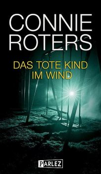 Das tote Kind im Wind, Connie Roters
