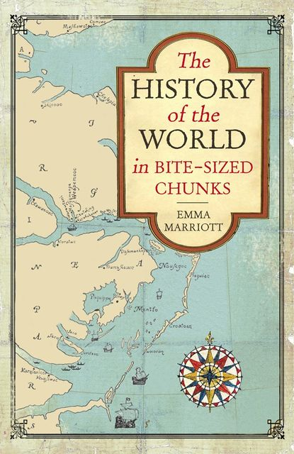 The History of the World in Bite-Sized Chunks, Emma Marriott