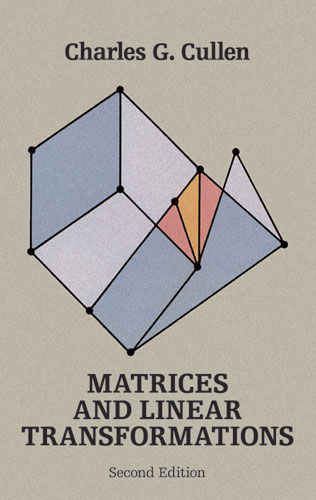 Matrices and Linear Transformations, Charles G.Cullen