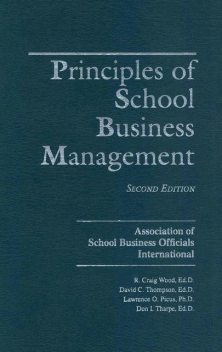 Principles of School Business Management, David Thompson, Craig R. Wood, Don I. Tharpe, Lawrence O. Picus