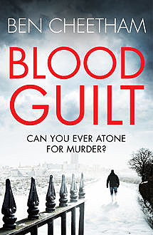 Blood Guilt, Ben Cheetham