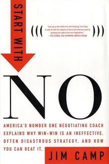 Start with No: The Negotiating Tools That the Pros Don't Want You to Know, Jim Camp