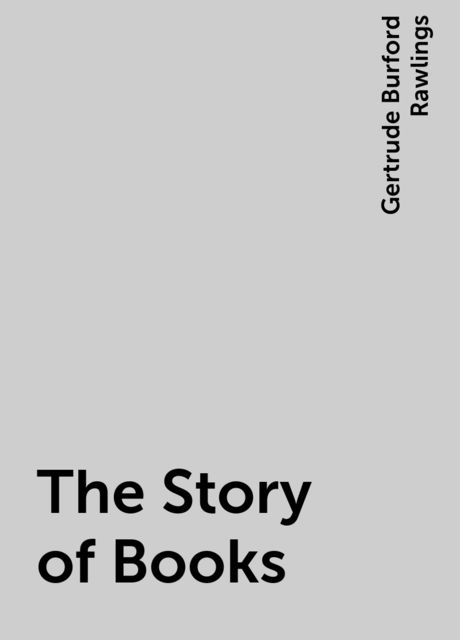 The Story of Books, Gertrude Burford Rawlings