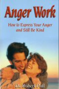 Anger Work: How To Express Your Anger and Still Be Kind, Robert Puff