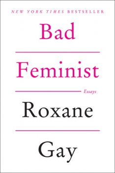 Bad Feminist, Roxane Gay