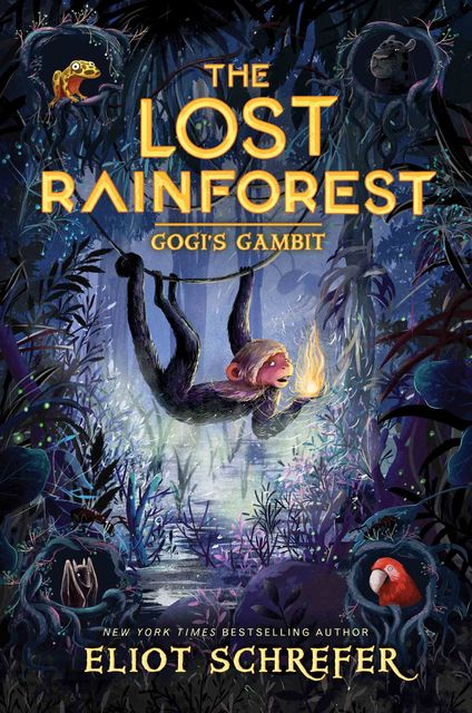 The Lost Rainforest #2: Gogi's Gambit, Eliot Schrefer