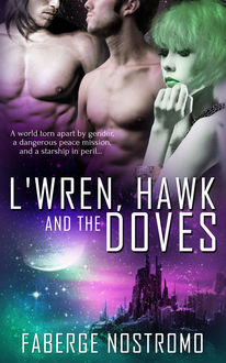 L'Wren, Hawk and the Doves, Faberge Nostromo