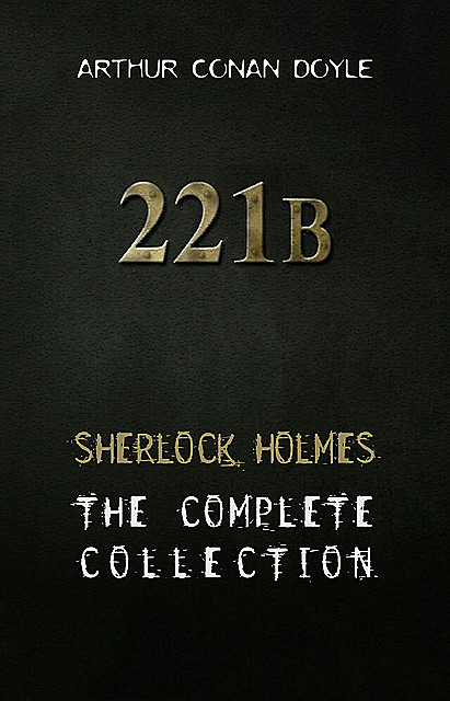 Sherlock Holmes. The Complete Stories, Arthur Conan Doyle
