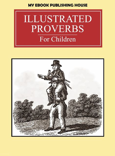 Illustrated Proverbs For Children, My Ebook Publishing House