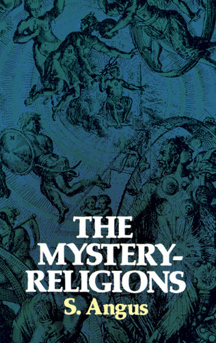 The Mystery-Religions, S.Angus