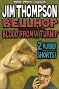 Bellboy – Blood From A Turnip, Jim Thompson