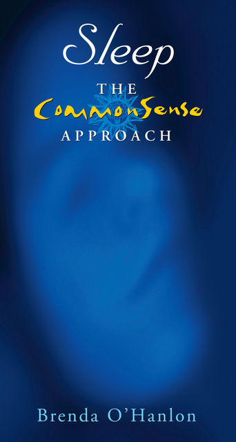 Sleep – The CommonSense Approach, Brenda O'Hanlon